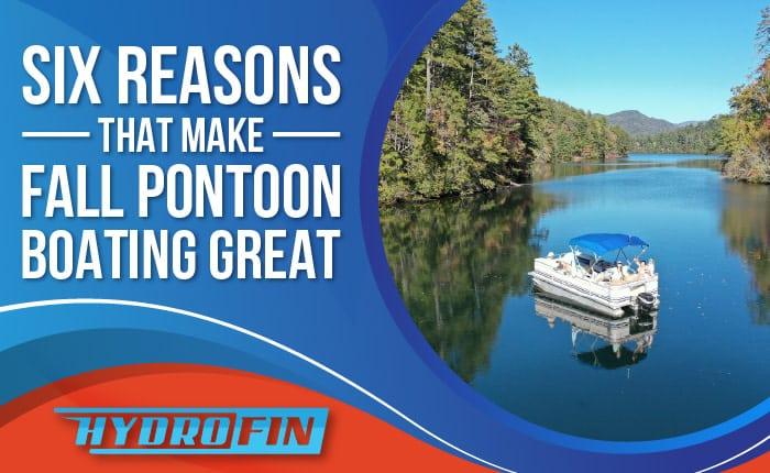 Six Reasons that Make Fall Pontoon Boating Great