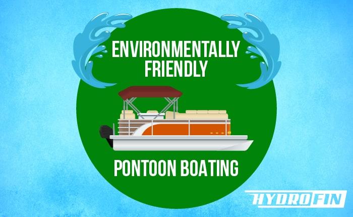 Environmentally Friendly Pontoon Boating