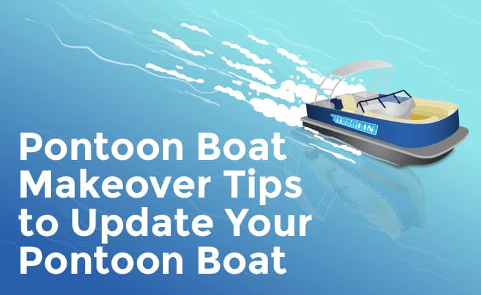 Assess Your Pontoon Boat Makeover Needs
