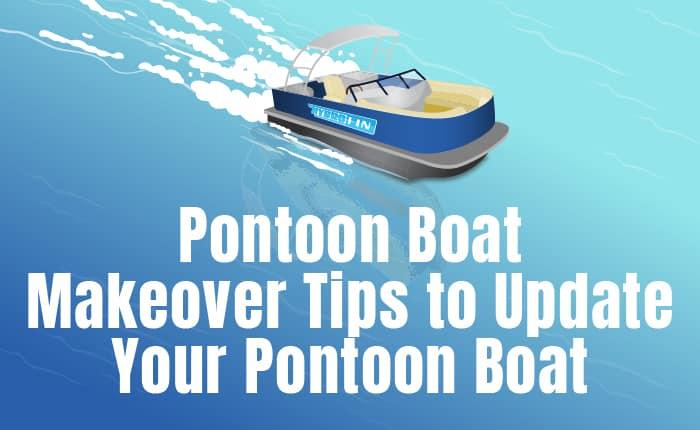 Ways to Update Your Pontoon Boat