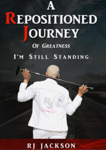 Overcoming Obstacles With  RJ Jackson The Courage Giver A Repositioned Journey of Greatness