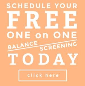 Schedule a free balance screening