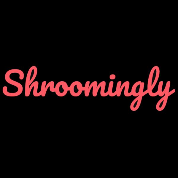 shroomingly