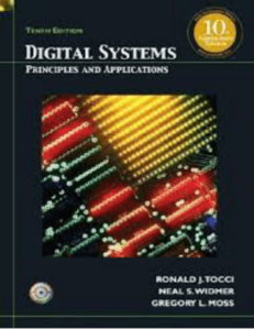 Digital Systems Principles and Applications Tenth Edition by Ronald J. Tocci, Neal S. Widmer, and Gregory L. Moss book