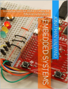 Embedded Systems, Introduction to ARM Cortex M Microcontrollers by Jonathan W Valvano book