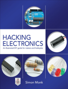 Hacking Electronics an Illustrated DIY Guide for Makers and Hobbyists by Mr. Simon Monk book