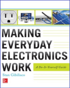 Making Everyday Electronics Work A Do-It-Yourself Guide by Stan Gibilisco book