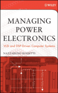 Managing Power Electronics VLSL and DSP-Driven Computer Systems by Nazzareno Rossetti book