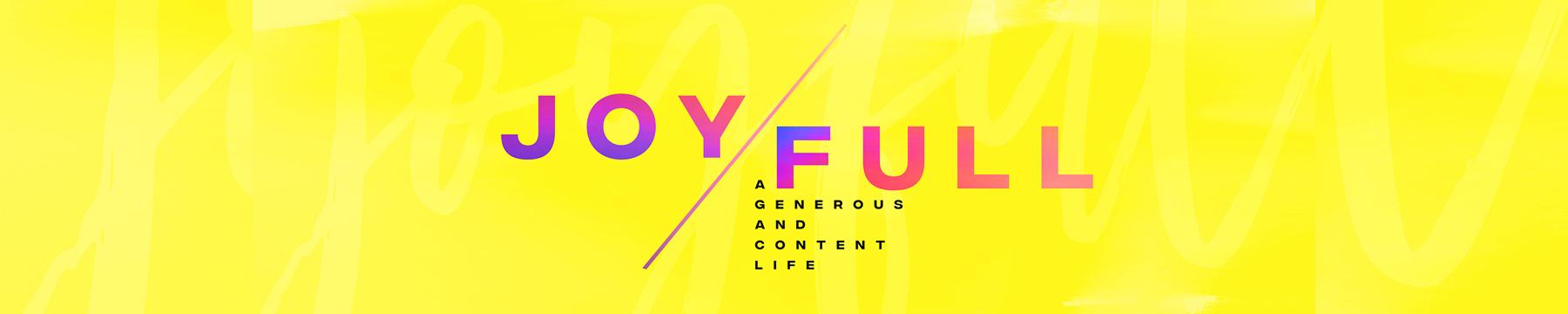 Our Current Sermon Series: JoyFull