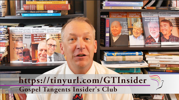 Sign up for Gospel Tangents Insiders Club.  First Meeting on Hangouts is limited to first 9 people who sign up.  Meeting is July 17, 2018 at 8 pm ET/6 pm MT.  See details at https://tinyurl.com/GTInsider