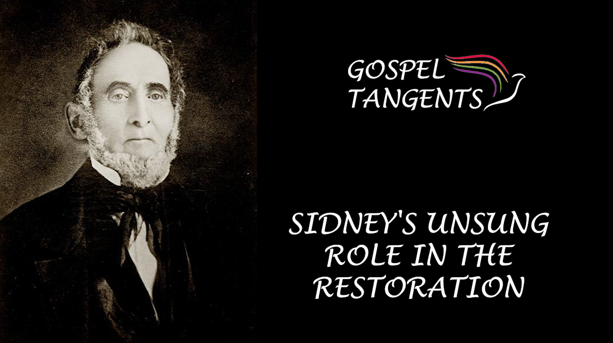Historian Steve Shields argues that Sidney's Unsung Role in the Restoration should be more widely acknowledged by LDS and RLDS historians.