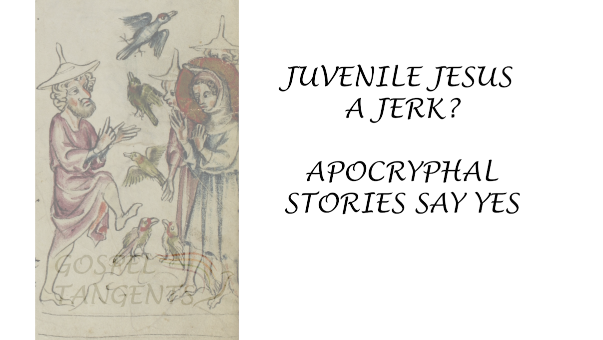Apocryphal stories fill in the gaps of Jesus' childhood. Was Jesus a jerk as a child?