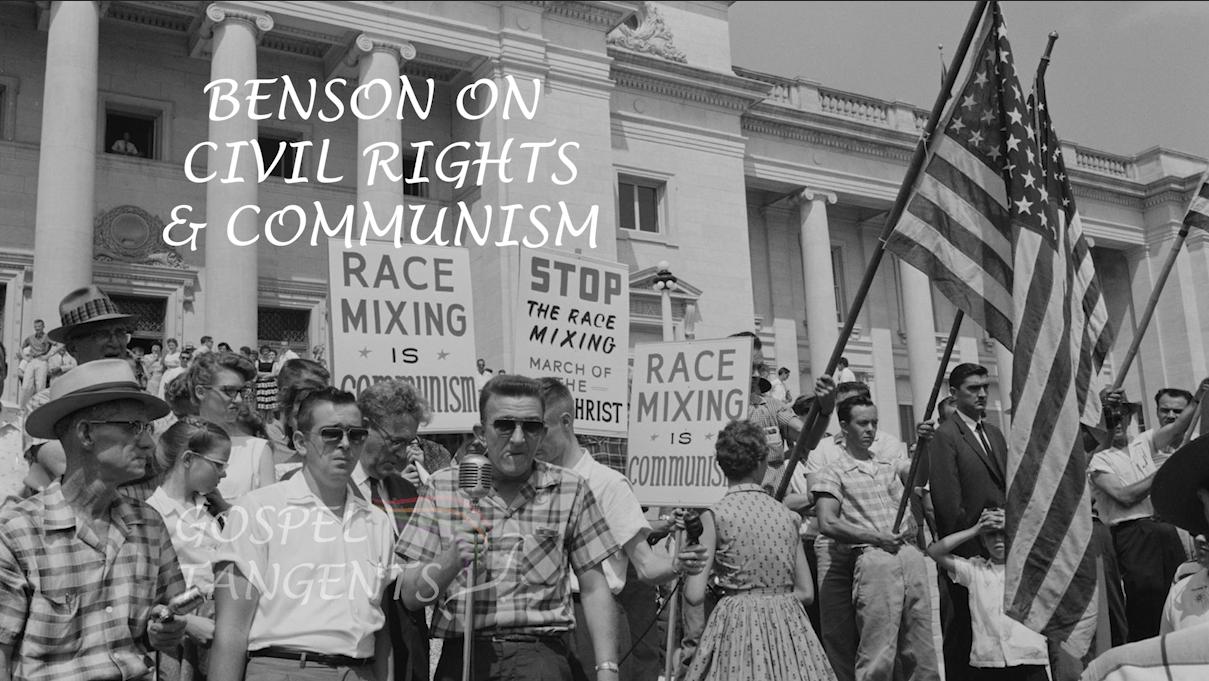 Dr Matt Harris explains why Ezra Taft Benson tied the civil rights movement to communism.