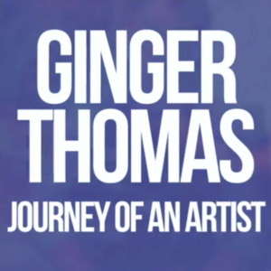 """graphic that says """"Ginger Thomas Journey of an Artist"""""""