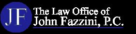The Law Office of John Fazzini, P.C.