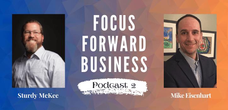 Focus Forward Business Podcast 2