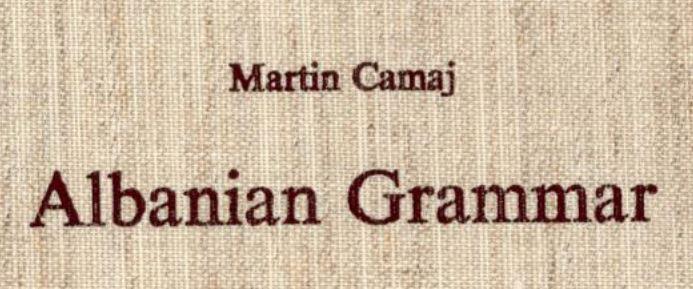GRAMATIKA E GJUHES SHQIPE NGA MARTIN CAMAJ- MUNICH GJERMANI 1983