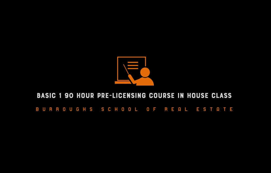 90 hour pre-licensing course in house burroughs school of real estate