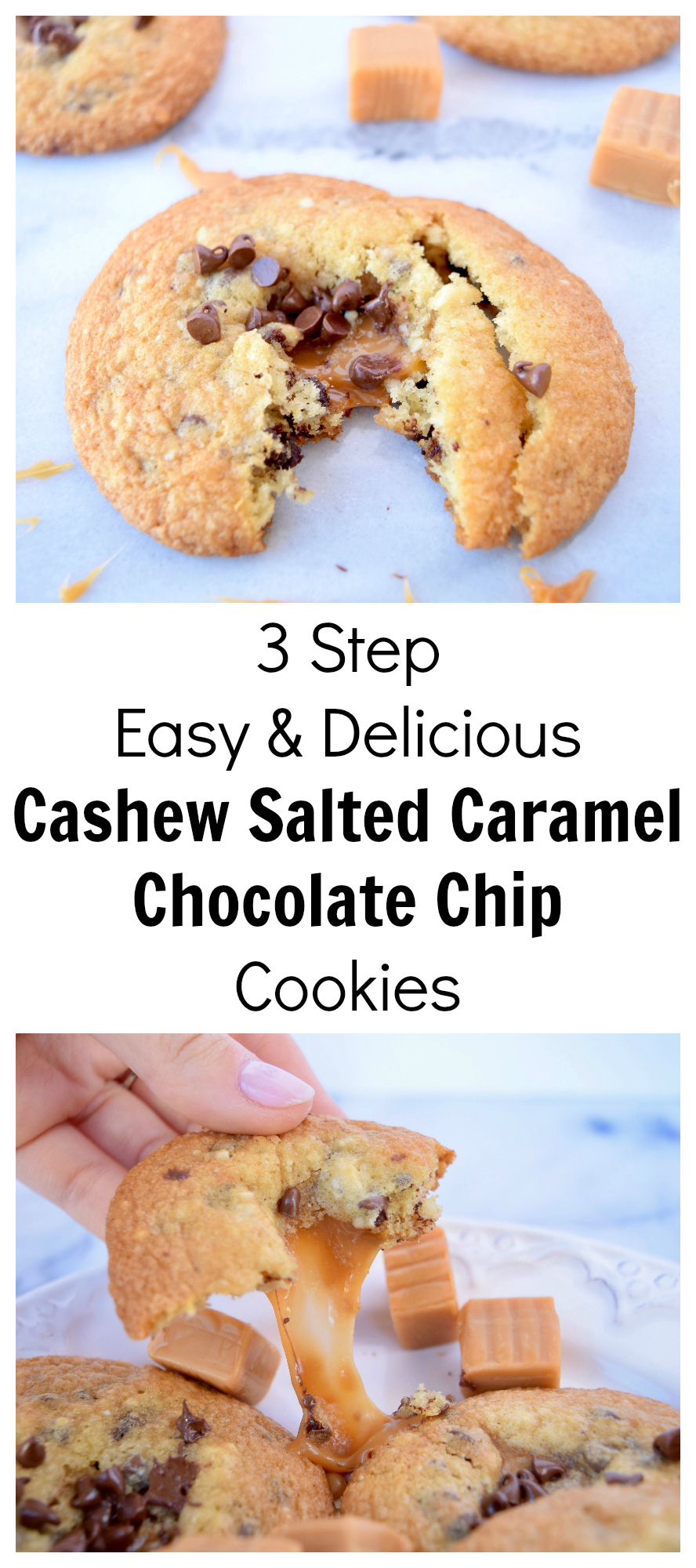 3 Step Easy & Delicious Cashew Salted Caramel Chocolate Chip Cookies