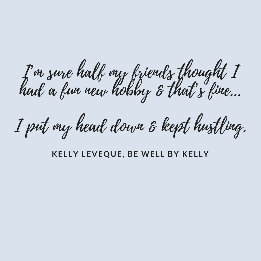 Kelly LeVeque Interview Quote