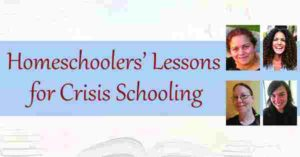 Homeschoolers' Lessons for Crisis Schooling