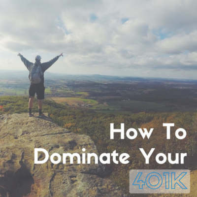 How To Dominate Your 401k