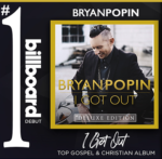 Bryan Popin I GOT OUT #1 Billboard Top Christian and Gospel Album