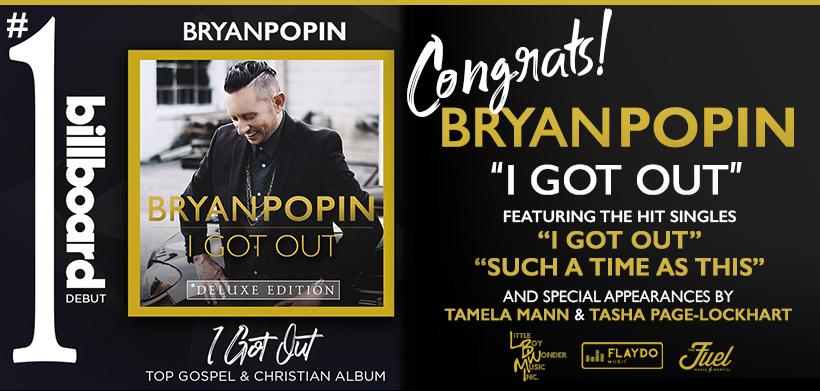 Bryan Popin I GOT OUT #1 Billboard Top Christian and Gospel Album
