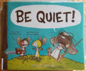 Be Quiet hilarious picture book for kids