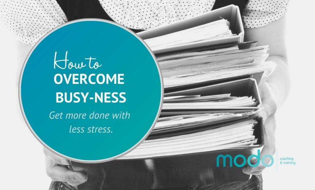 Overcome Busy ness 1024x620 - Professional Development Training