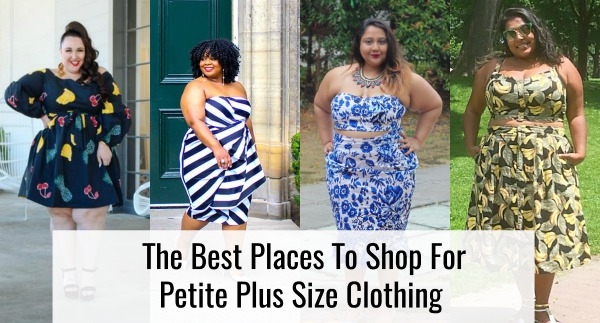 4 Women Share The Best Places To Shop For Petite Plus Size Clothing