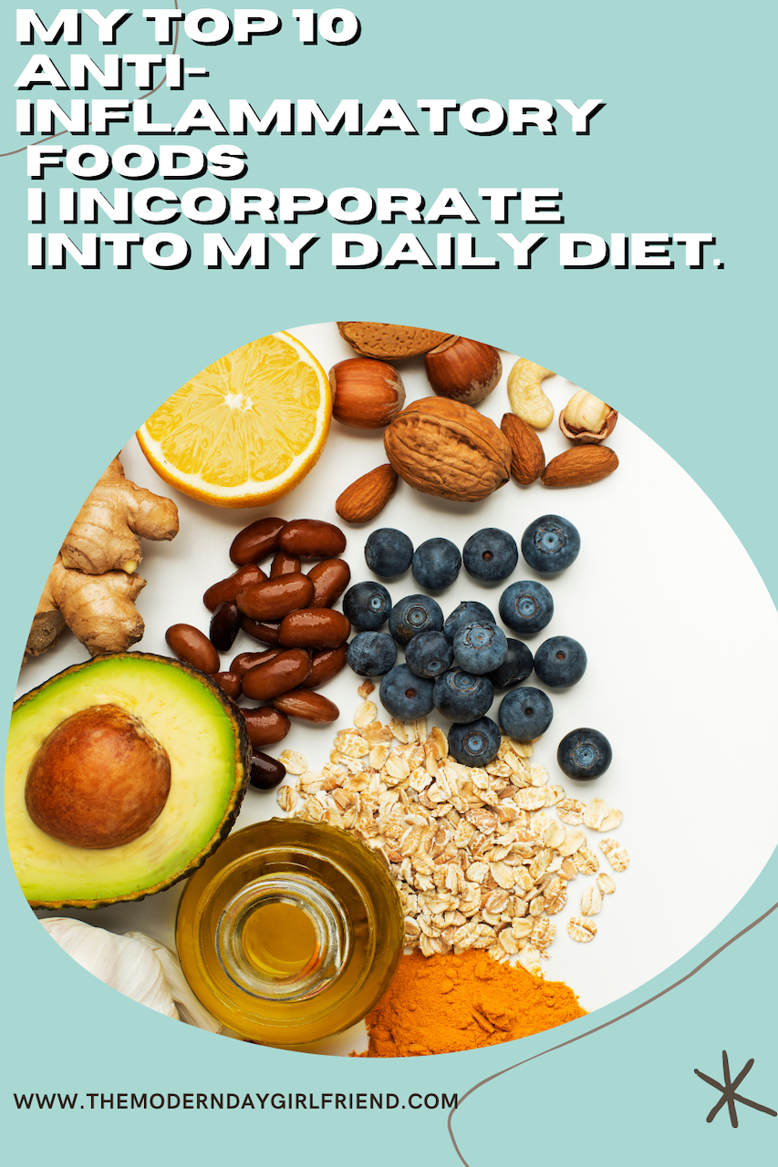 My Top 10 Anti-inflammatory Foods I Incorporate Into My Daily Diet.