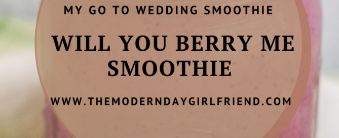 My Go To Wedding Smoothie - Will You Berry Me Smoothie