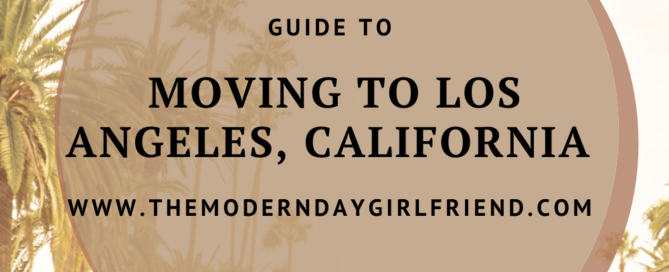 moving to los angeles tips the modern day girlfriend