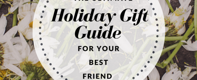 holiday gift guide for your best friend
