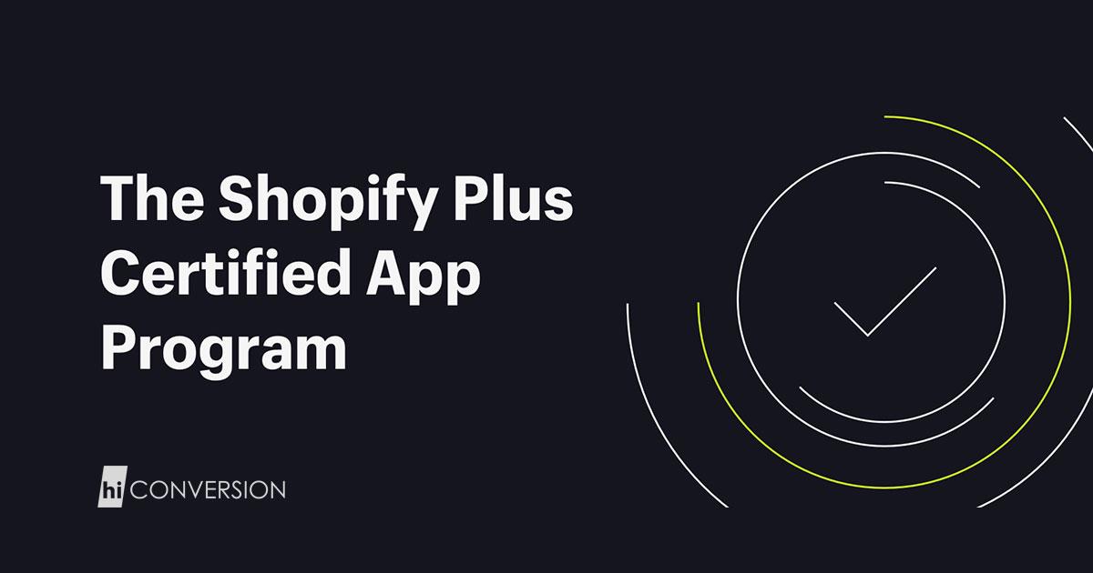 HiConversion joins Shopify Plus Certified App Program