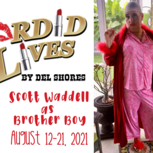 Scott Waddell:Brother Boy in 'Sordid Lives'
