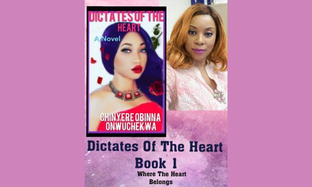 """""""Dictates of The Heart"""" By: Chinyere Obinna Onwuckekwa"""