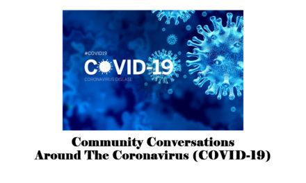 Community Conversations Around The Coronavirus (COVID-19)