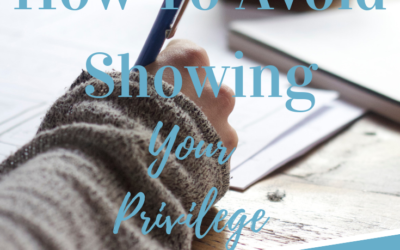 How To Avoid Showing Your Privilege in Everyday Activities in Your Novel