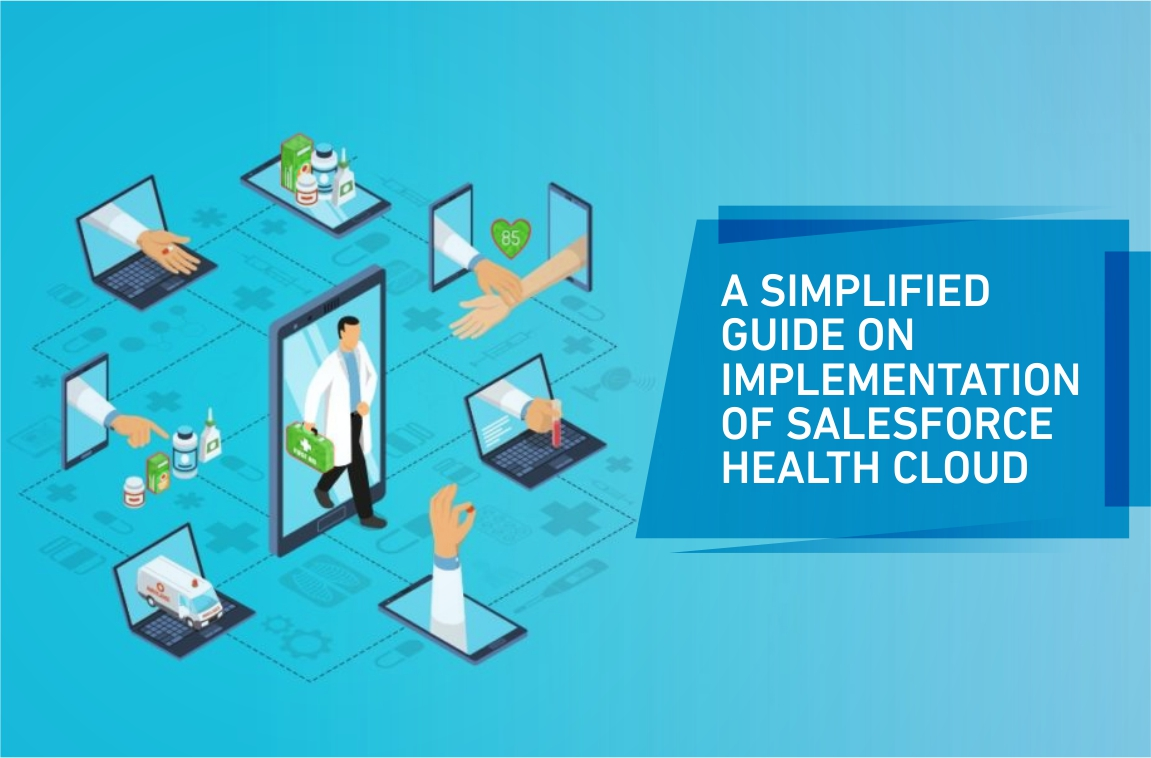 A SIMPLIFIED GUIDE ON IMPLEMENTATION OF SALESFORCE HEALTH CLOUD