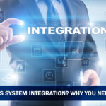 2_What-is-system-integration_Why-You-Need-One