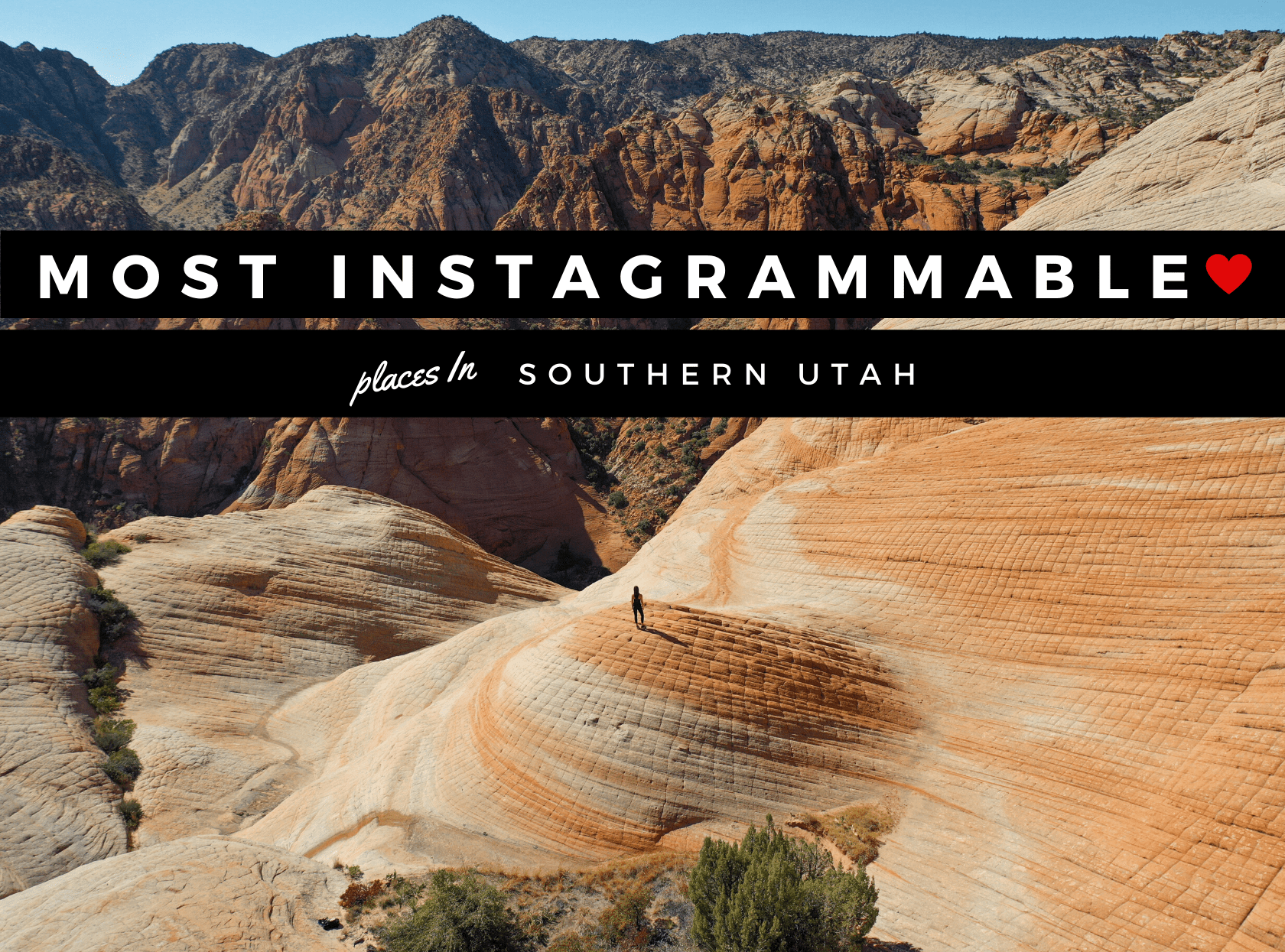 Most instagrammable places in southern utah