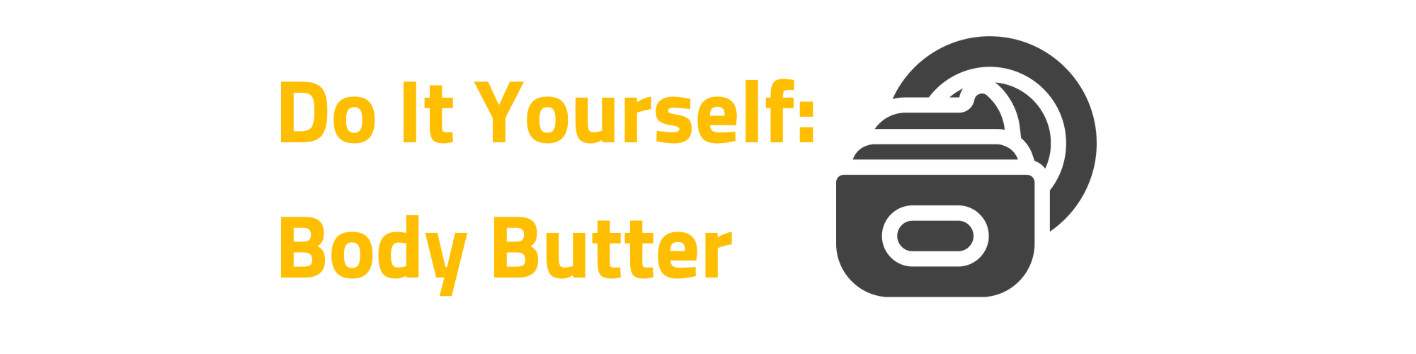 Do it yourself : Body Butters