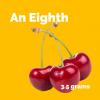 Eighth = 3.5g = 3 Cherries