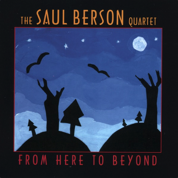 Saul Berson Quartet - From Here to Beyond Album Artwork