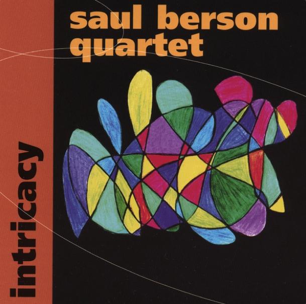 Saul Berson Quartet Intricacy Album Artwork
