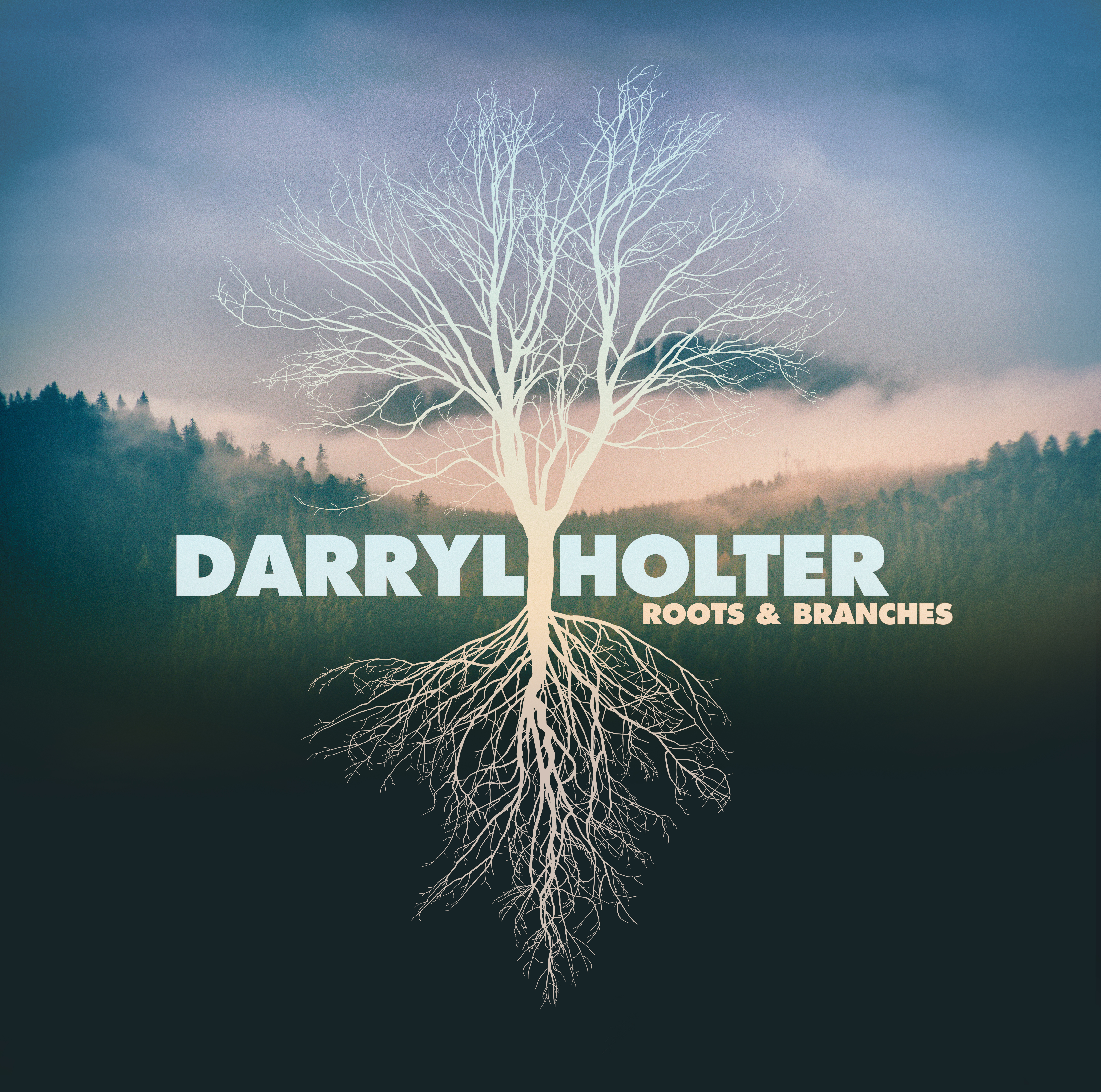 Darryl Holter Roots & Branches