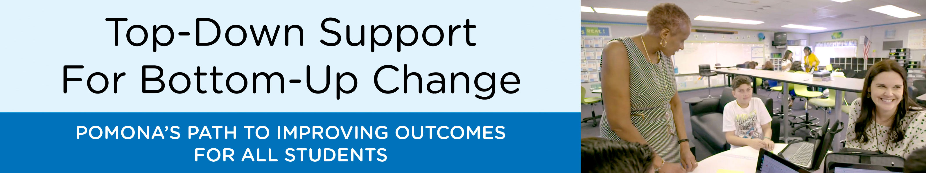 Top-Down Support For Bottom-Up Change - Pomonas Path to Improving Outcomes for All Students