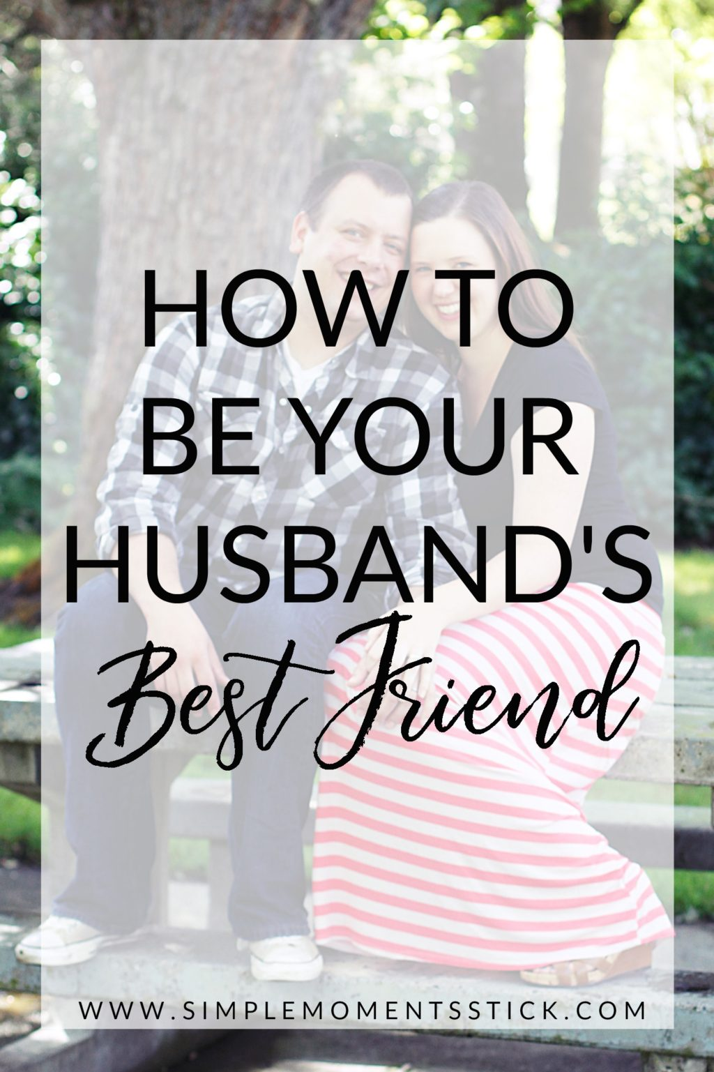 Tips on how to be your husband's best friend
